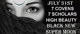 JULY 31ST BLACK NEW SUPER MOON YOUR WISH BLESSINGS RARE MAGICK Witch Cassia4  - $77.77
