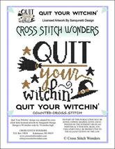 Quit Your Witchin halloween cross stitch chart Cross Stitch Wonders - $5.00