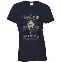 I Havent Failed Ladies T Shirt image 7