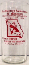 Fire Fighters Association of Missouri 4th Annual Convention Glass 1958 - $15.00