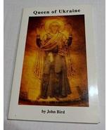 Queen of Ukraine [Paperback] [Jan 01, 1992] John Bird - $15.67