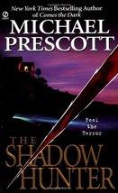 The Shadow Hunter Prescott, Michael - $3.71