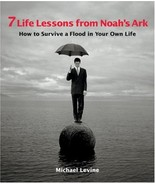 7 Life Lessons from Noah's Ark: How to Survive a Flood in Your Own Life Levine,  - $9.95