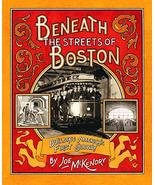 Beneath the Streets of Boston: Building America's First Subway [Hardcove... - $7.99