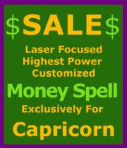 150x Billionaire Customized Magick for Capricorn & Money Love Protection Spell - $119.50