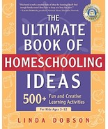 The Ultimate Book of Homeschooling Ideas: 500+ Fun and Creative Learning... - $8.51