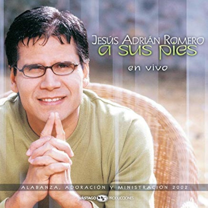 A Sus Pies by Jesus Adrian Romero Cd