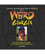 Weird Georgia: Your Travel Guide to Georgia's Local Legends and Best Kep... - $14.84