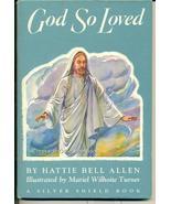 God So Loved-1954 Silver Shield Book Hattie Bell Allen - $19.86