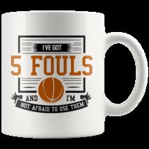 I've Got 5 Fouls And I'm Not Afraid To Use Them 11oz Orange Text Coffee Mug Gift - $19.95