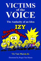 SOFTCOVER BOOK VICTIMS OF THE VOICE The Audacity of an IDEA  - $11.60