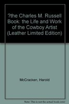 The Charles M. Russell book; the life and work of the cowboy artist [Jan... - $24.99