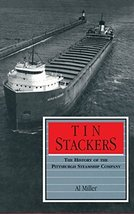 Tin Stackers: The History of the Pittsburgh Steamship Company (Great Lak... - $32.33