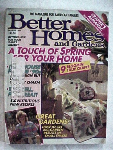 Primary image for BETTER HOMES AND GARDENS 1989 MARCH-TOUCH OF SPRING FOR YOUR HOME;GREAT GARDENS