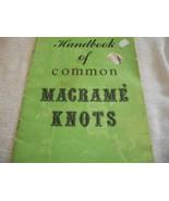 Handbook of Common Macrame Knots  - $8.00