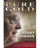 Pure Gold: Bobby Bowden An Inside Look Ellis, Steve and Vilona, Bill - $16.82