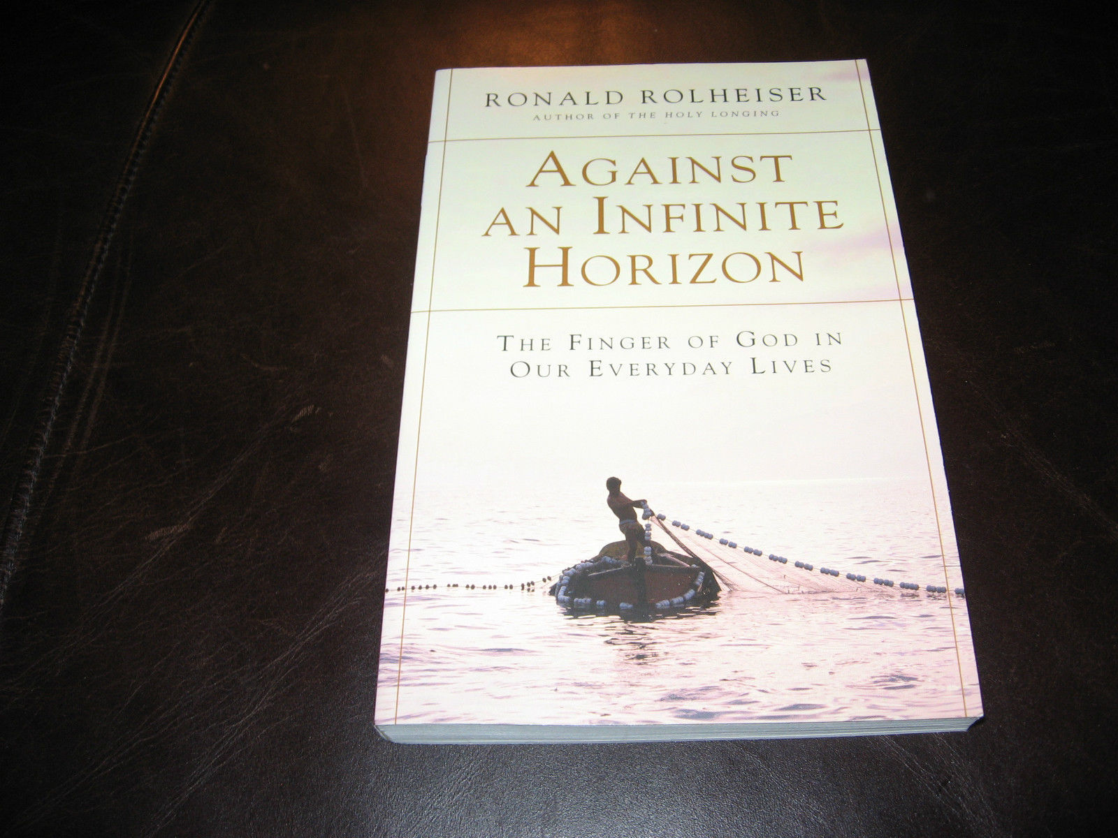 AGAINST AN INFINITE HORIZON by RONALD ROLHEISER * BRAND NEW SOFTCOVER, UNREAD *