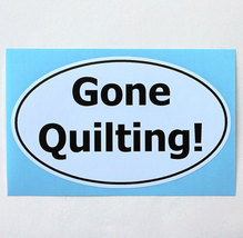 Gone Quilting - oval vinyl sticker - $2.00