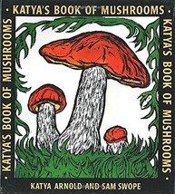 Katya's Book of Mushrooms Arnold, Katya - $54.40