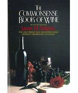 The Commonsense Book of Wine [Paperback] Adams, Leon D. - $5.94