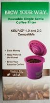 Brew Your Way Reusable Single Serve Coffee Filter Keurig 1.0 & 2.0 Compa... - $11.87