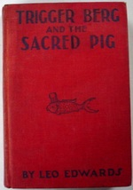 Trigger Berg and the Sacred Pig #3 Leo Edwards author of Jerry Todd Andy... - $24.00