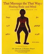 Thai Massage the Thai Way: Healing Body and Mind [Paperback] Chaithavuth... - $34.58