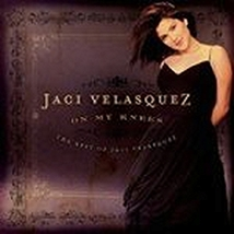 ON MY KNEES by Jaci Velasquez