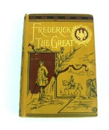 Life of Fredrick The Great w/over 500 Illustrations No Copyright Date - $65.42