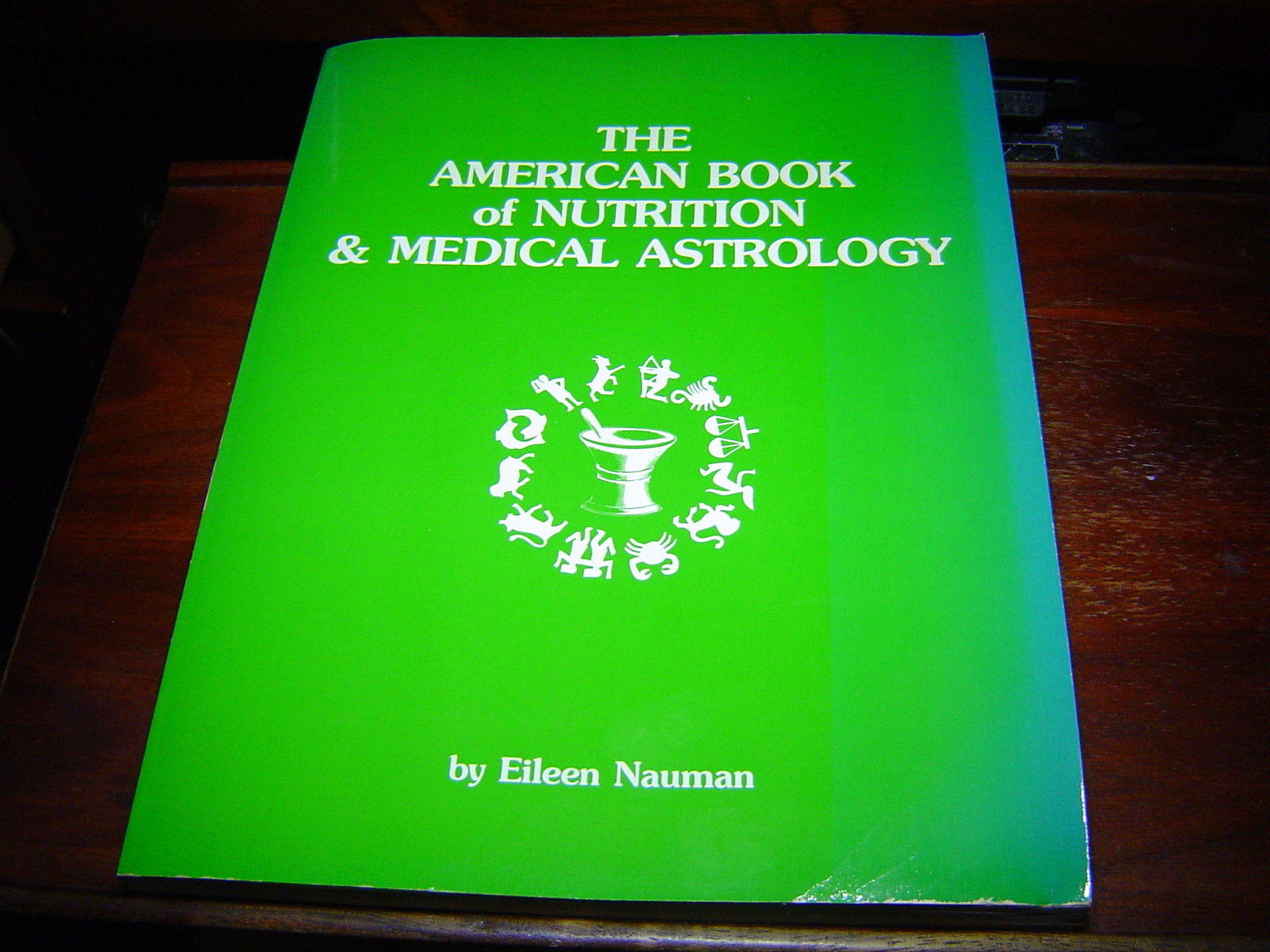 The American Book of Nutrition and Medical Astrology by Eileen Nauman (1982)