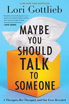 Maybe You Should Talk to Someone: A Therapist, HER Therapist, and Our Li... - $7.50