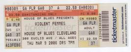 Rare VIOLENT FEMMES 3/9/06 Cleveland OH House of Blues Ticket! HoB - $4.94