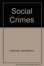Social Crimes [Audio CD] Hitchcock, Jane Stanton and Rosenblat, Barbara - $25.51
