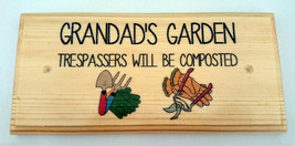 Grandads Garden Sign, Trespassers Will Be Composted Dad Gift Allotment S... - $12.02
