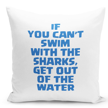 Throw Pillow If You Cant Swim With The Sharks Sea Motivation Home Pillow... - $339,18 MXN