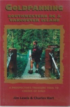 Goldpanning Southwestern BC & Vancouver Island ~ Gold Prospecting - $9.95