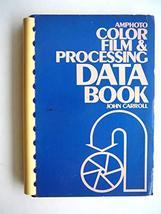 Amphoto color film & color processing data book Carroll, John S - £52.48 GBP