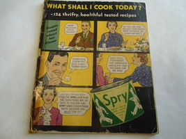 What Shall I Cook Today? 124 Recipes From Spry  Vegetable Shortening Boo... - $4.50