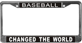 Baseball Changed The World License Plate Frame (Stainless Steel) - $13.99