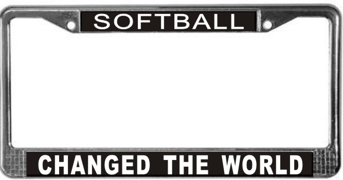 Softball Changed The World License Plate Frame (Stainless Steel) - $13.99