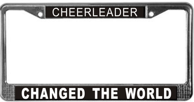 Primary image for Cheerleader Changed The World License Plate Frame (Stainless Steel)