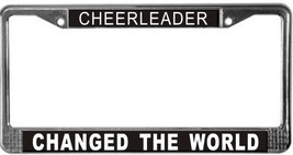 Cheerleader Changed The World License Plate Frame (Stainless Steel) - $13.99