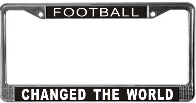 Primary image for Football Changed The World License Plate Frame (Stainless Steel)