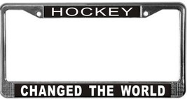 Hockey Changed The World License Plate Frame (Stainless Steel) - $13.99