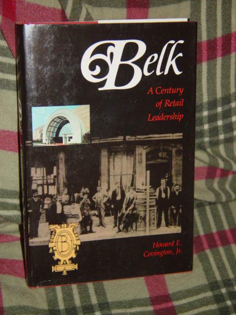 Belk A Century of Retail Leadership By Howard E., Jr. Covington 1988 Hardcover