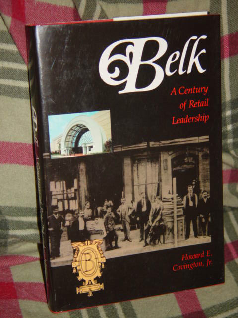 Belk A Century of Retail Leadership By Howard E., Jr. Covington 1988 Hardcover image 6