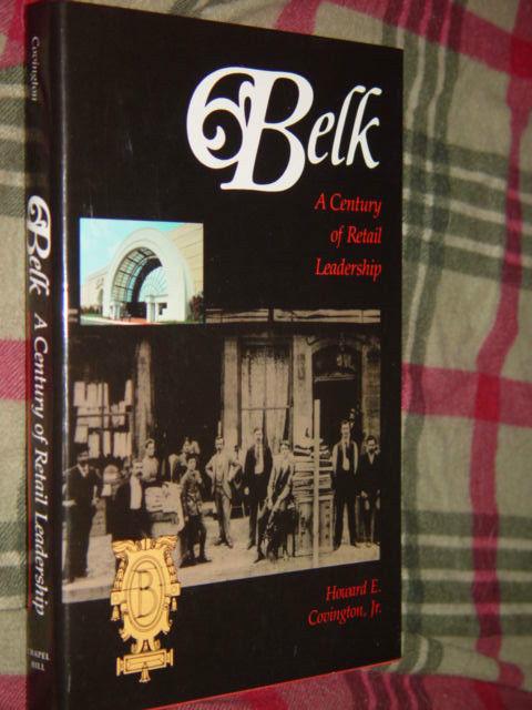 Belk A Century of Retail Leadership By Howard E., Jr. Covington 1988 Hardcover image 7