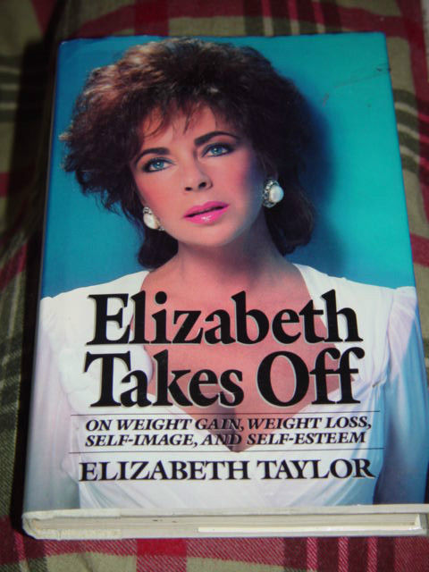 Elizabeth Taylor Takes Off  On Weight Gain Weight Loss Self-Image & Self-Esteem