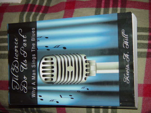Til Divorco Do Us Part Why A Man Sings The Blues Kevin A Hill Paperback 2009 image 2