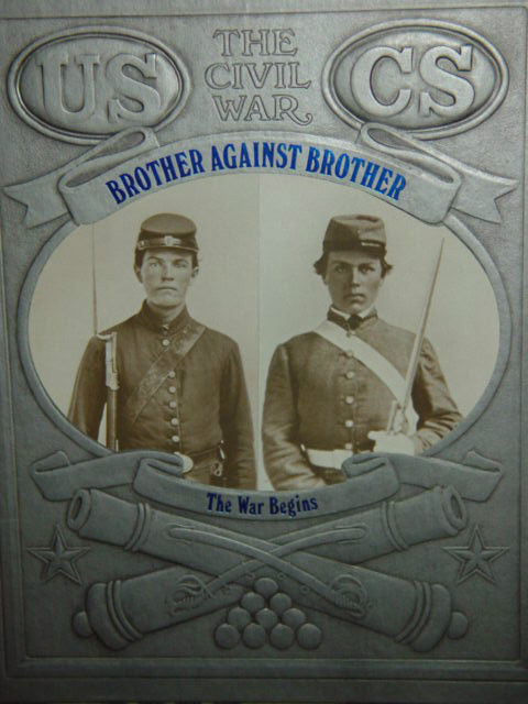 Brother Against Brother The Civil War Series by William C. Davis The War Begins